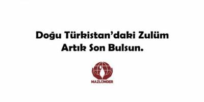 Mazlumder'den Doğu Türkistanlıların eylemine destek çağrısı