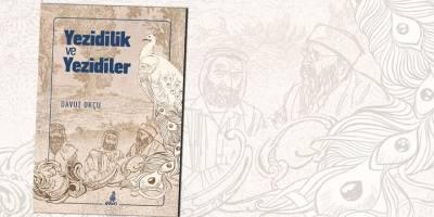 """Ekin Yayınları'ndan yeni bir eser: """"Yezidilik ve Yezidiler"""""""