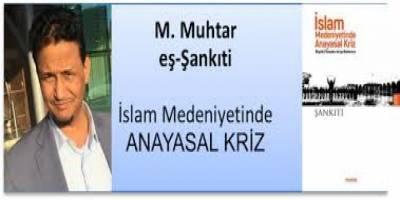 """Şankıti'nin """"İslam Medeniyetinde Anayasal Kriz"""" kitabı üzerine"""