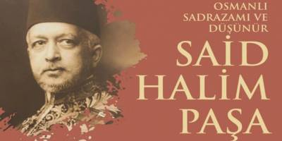 Said Halim Paşa Sempozyumu gerçekleştirildi
