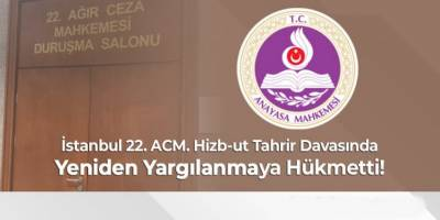 Hizb-ut Tahrir davasında yeniden yargılama kararı!