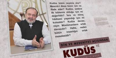 Mehmet Görmez'in dilinden, Din ve Medeniyet açısından Kudüs