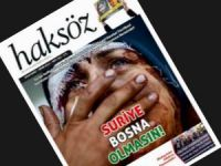 """Haksöz'ün Nisan Sayısı Çıktı: """"Suriye Bosna Olmasın!"""""""