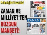 Zaman ve Milliyet'ten Bozgun Manşeti!