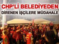 CHP'li Belediyeden İşçilere Müdahale