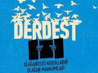28 Şubat'ı Cezaevleri Üzerinden Gündemleştiren 'DERDEST'