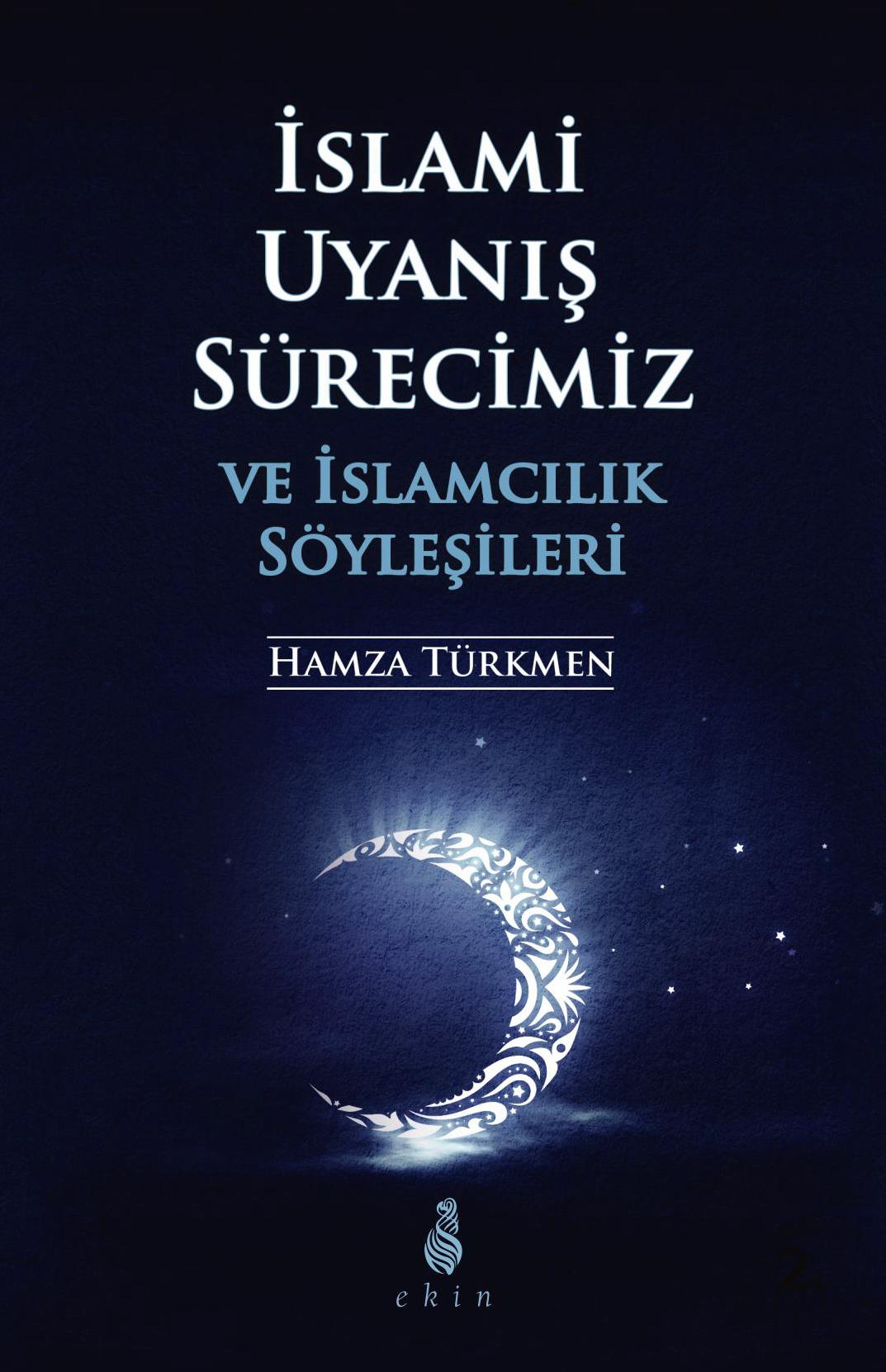 islami_uyanis-surecimiz_ve_islamcilik_soylesileri_hamza_turkmen_03.jpg
