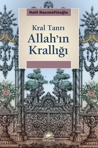 kral-tanri-allahin-kralligi_iletisim_halil-hacimuftuoglu.jpg