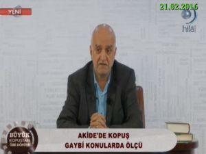 Akide'de Kopuş Gaybi Konularda Ölçü / Hamza Türkmen